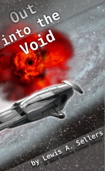 Out into the Void (A Short Story)